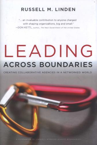 Cover of Leading Across Boundaries: Creating Collaborative Agencies in a Networked World